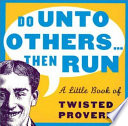 Do Unto Others     Then Run