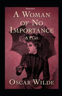 A Woman of No Importance Illustrated