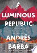 A Luminous Republic Pdf/ePub eBook