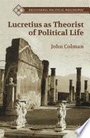 Lucretius as Theorist of Political Life Book