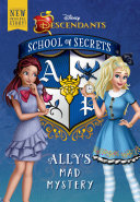 School of Secrets: Ally''s Mad Mystery (Disney Descendants)