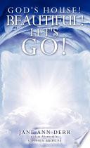 God S House Beautiful Let S Go