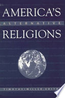 """America's Alternative Religions"" by Timothy Miller"