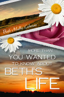 More Than You Wanted to Know About Beth's Life