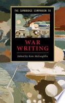 The Cambridge Companion to War Writing