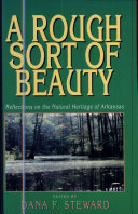Rough Sort of Beauty: Reflections on the Natural Heritage of Arkansas (p)