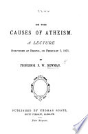 On the causes of Atheism. A lecture, etc
