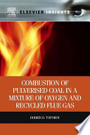 Combustion of Pulverised Coal in a Mixture of Oxygen and Recycled Flue Gas