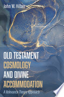 Old Testament Cosmology and Divine Accommodation
