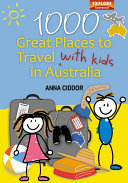 1000 Great Places to Travel with Kids in Australia  B W