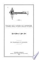 Cinderella  Or  The Silver Slipper