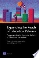 Expanding the Reach of Education Reforms  Perspectives from Leaders in the Scale Up of Educational Interventions