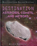 Destination Asteroids  Comets  and Meteors