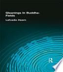 Gleanings In Buddha Fields