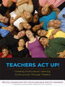 Teachers Act Up  Creating Multicultural Learning Communities Through Theatre