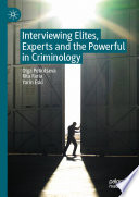 Interviewing Elites Experts And The Powerful In Criminology