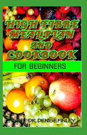 High Fibre Meal Plan and Cookbook for Beginners