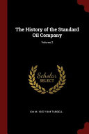 The History of the Standard Oil Company  Volume 2