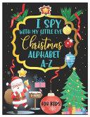 I Spy with My Little Eye Christmas Alphabet A Z