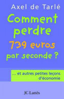 Comment perdre 739 euros par seconde et autres petites leçons d'économie