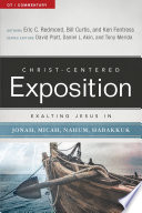 Exalting Jesus in Jonah  Micah  Nahum  Habakkuk