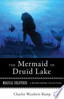 The Mermaid Of Druid Lake