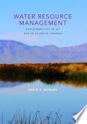 Water Resource Management  : Sustainability in an Era of Climate Change