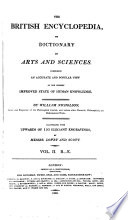 The British Encyclopedia  Or Dictionary of Arts and Sciences Book