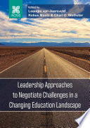 Leadership Approaches To Negotiate Challenges In A Changing Education Landscape