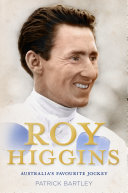Roy Higgins  Australia s Favourite Jockey