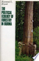 The Political Ecology Of Forestry In Burma 1824 1994