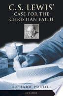 C S Lewis Case For The Christian Faith