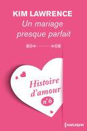 Un mariage presque parfait - Histoire d'amour