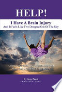 HELP  I Have A Brain Injury And It Feels Like I ve Dropped Out of the Sky Book