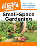 The Complete Idiot s Guide to Small Space Gardening