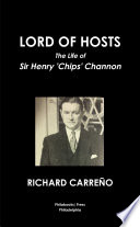 LORD OF HOSTS THE LIFE OF SIR HENRY  CHIPS  CHANNON Book PDF