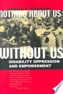 """Nothing About Us Without Us: Disability Oppression and Empowerment"" by James I. Charlton"