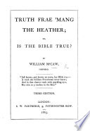 Truth frae 'mang the Heather: the prize essay of the Thornhill Institute, on the Evidences of Christianity ... Second edition
