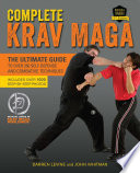 """Complete Krav Maga: The Ultimate Guide to Over 250 Self-Defense and Combative Techniques"" by Darren Levine, John Whitman"
