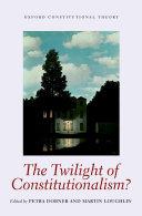 The Twilight of Constitutionalism?