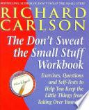 Don t Sweat the Small Stuff Workbook