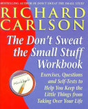 Don T Sweat The Small Stuff Workbook PDF