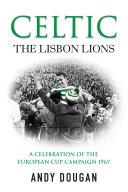 Celtic  The Lisbon Lions