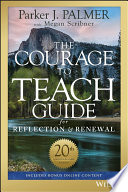 The Courage to Teach Guide for Reflection and Renewal Book