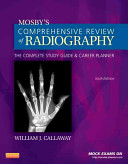 Mosby s Comprehensive Review of Radiography