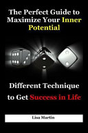 The Perfect Guide to Maximize Your Inner Potential  Different Technique to Get Success in Life  Millionaire Success Habits  Psychology of Winning  Win