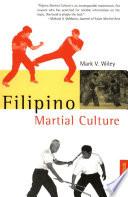"""Filipino Martial Culture"" by Mark V. Wiley"