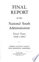 Final Report of the National Youth Administration  Fiscal Years 1936 1943 Book