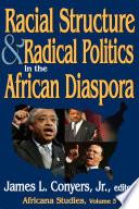 Racial Structure and Radical Politics in the African Diaspora  : Volume 2, Africana Studies