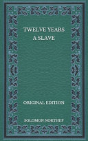 Twelve Years a Slave   Original Edition Book